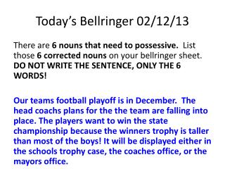 Today's  Bellringer  02/12/13