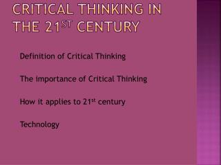 Critical thinking in the 21 st  century