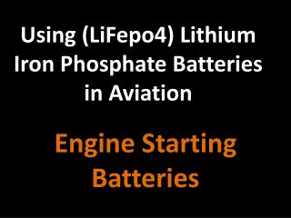 Using (LiFepo4) Lithium Iron Phosphate Batteries in Aviation
