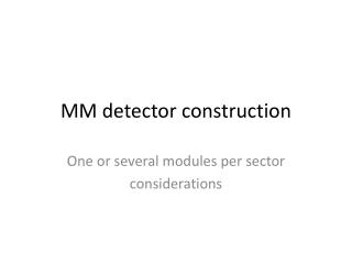 MM detector construction