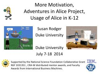 More Motivation, Adventures in Alice Project, Usage of Alice in K-12