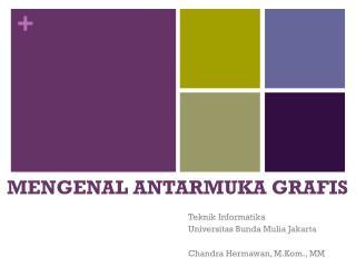 MENGENAL ANTARMUKA GRAFIS