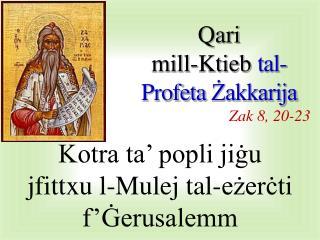 Qari mill- Ktieb tal-Profeta Żakkarija Zak  8 ,  20 - 23