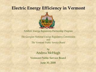NARUC Energy Regulatory Partnership Program  The Georgian National Energy Regulatory Commission  and The Vermont Public