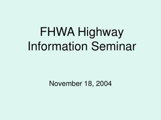 FHWA Highway Information Seminar