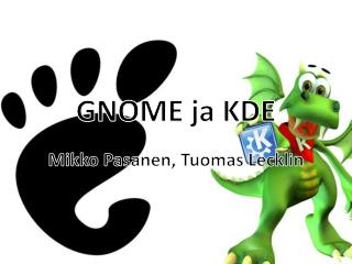 GNOME  ja  KDE