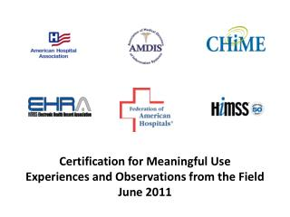 Certification for Meaningful Use  Experiences and Observations from the Field  June 2011