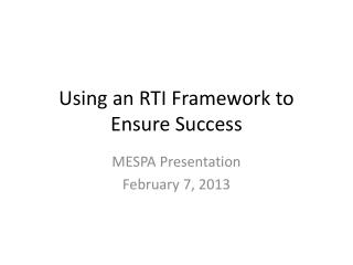 Using an RTI Framework  t o  E nsure Success