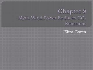 Chapter 9 Myth: Wind Power Reduces CO 2  Emissions