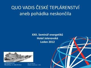 XXII. Seminář energetiků Hotel Jelenovská Leden 2012