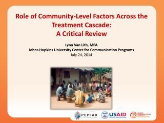 Role of Community-Level Factors Across the Treatment Cascade: A Critical Review