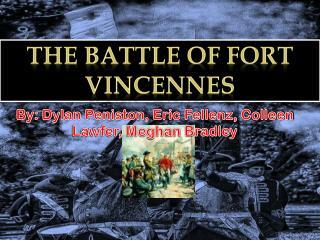 The Battle of Fort Vincennes