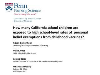 Alison Buttenheim University of Pennsylvania School of  Nursing Malia  Jones