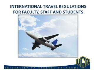 INTERNATIONAL TRAVEL REGULATIONS FOR FACULTY, STAFF AND STUDENTS