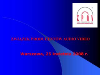 ZWIĄZEK PRODUCENTÓW AUDIO VIDEO