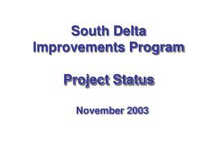 South Delta Improvements Program   Project Status