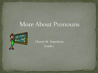More About Pronouns
