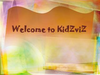 Welcome to  KidZviZ
