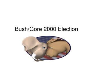 Bush/Gore 2000 Election