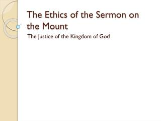 The Ethics of the Sermon on the Mount