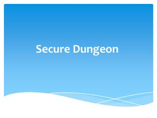Secure Dungeon