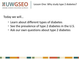 Lesson One:  Why study type 2 diabetes?