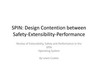 SPIN: Design Contention between Safety-Extensibility-Performance