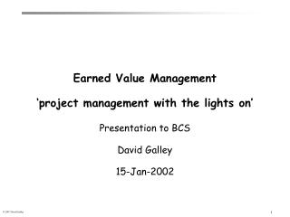 Earned Value Management   project management with the lights on