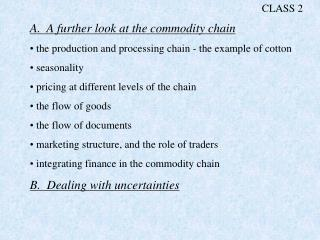 A.  A further look at the commodity chain