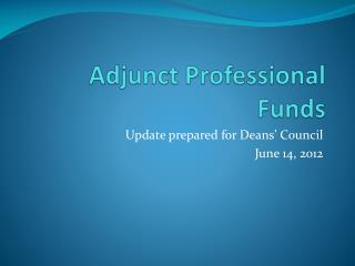 Adjunct Professional Funds