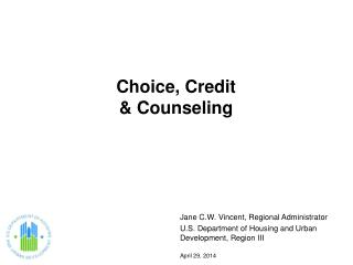 Choice, Credit  & Counseling