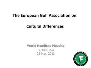 The  European  Golf Association on: Cultural Differences
