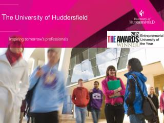 T he University of Huddersfield