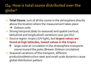 Q4:  How is  total  ozone distributed over the globe ?