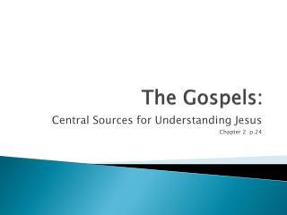 The Gospels: