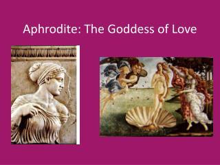Aphrodite: The Goddess of Love