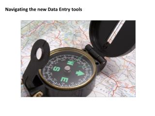 Navigating the new Data Entry tools