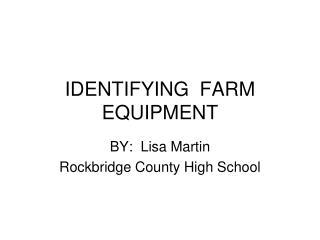 IDENTIFYING  FARM EQUIPMENT