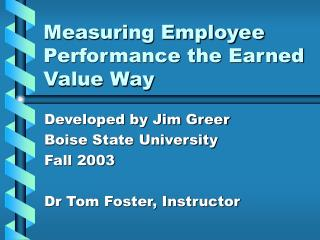 Measuring Employee Performance the Earned Value Way
