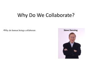 Why Do We�Collaborate?