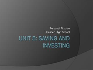 Unit 5: Saving and Investing