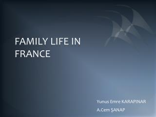 FAMILY LIFE IN FRANCE