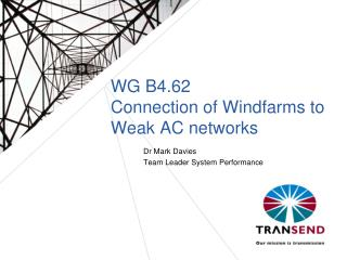WG B4.62 Connection of Windfarms  to Weak AC  networks