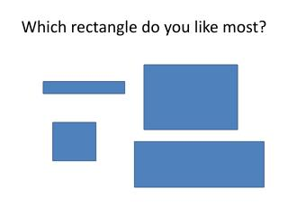Which rectangle do you like most?