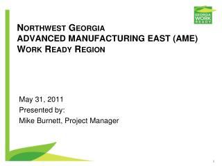 Northwest Georgia ADVANCED MANUFACTURING EAST (AME) Work Ready Region