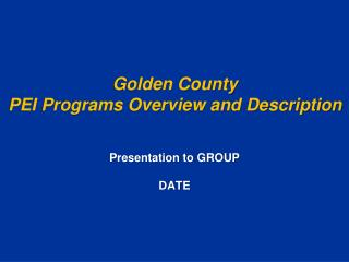 Golden County  PEI Programs Overview and Description