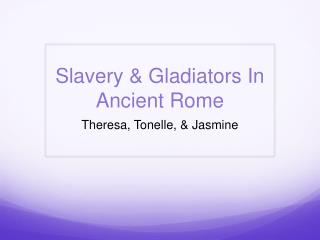 Slavery & Gladiators In Ancient Rome