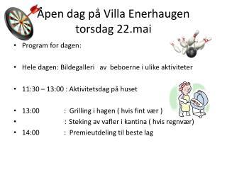 Åpen dag på Villa Enerhaugen  torsdag  22.mai