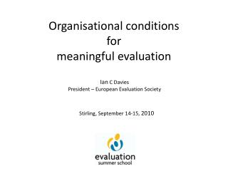 Organisational conditions  for meaningful evaluation
