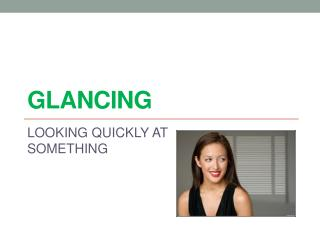 glancing